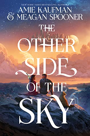 The Other Side of the Sky by Amie Kaufman, Meagan Spooner