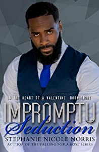 Impromptu Seduction (In The Heart of a Valentine Book 8)