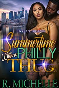 Summertime With A Philly Thug