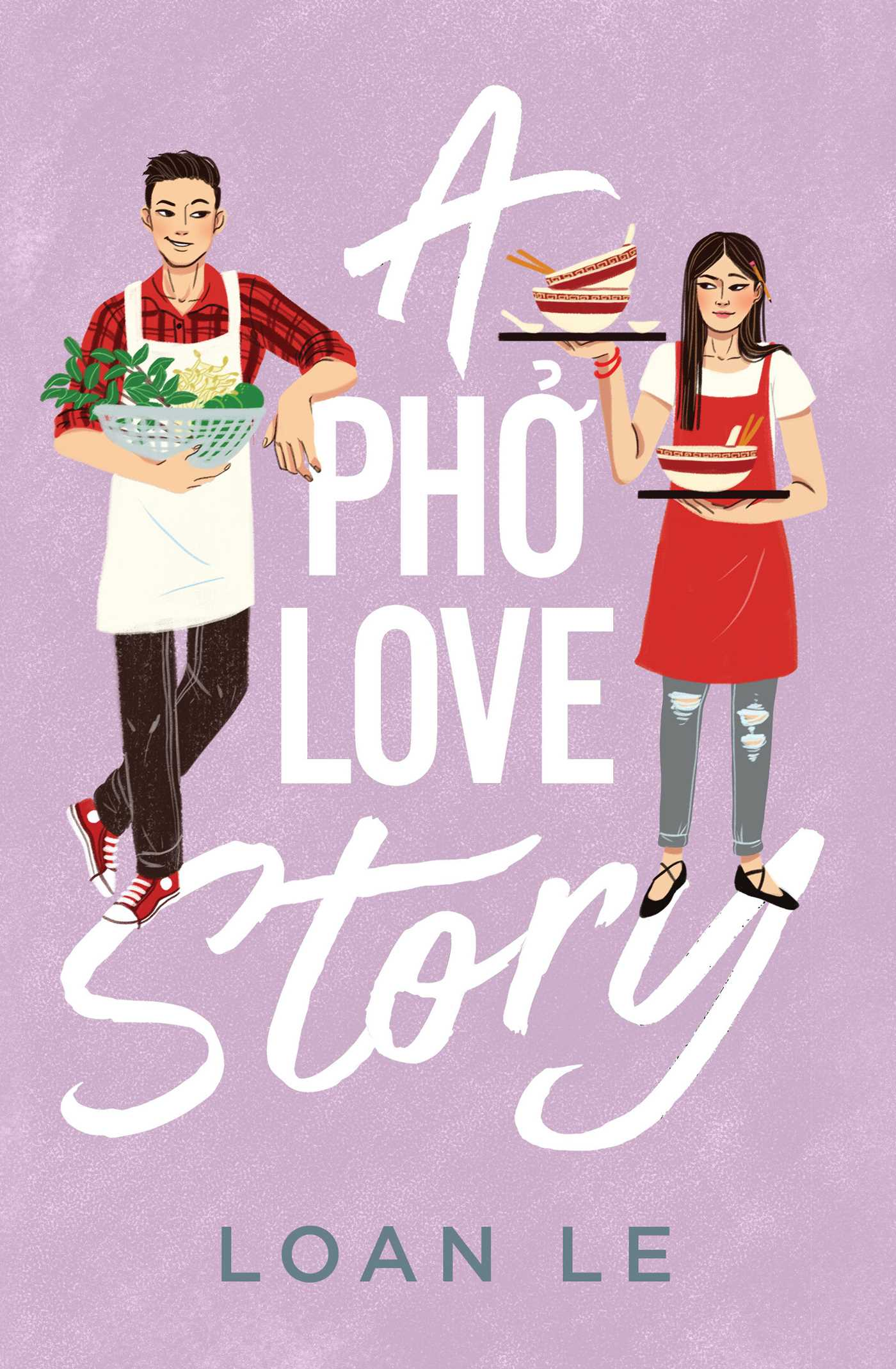 """Cover of """"A Pho Love Story"""" by Loan Le"""