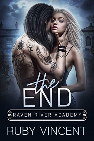 The End (Raven River Academy, #3)