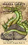 Kellynch: Dragon Persuasion (Jane Austen's Dragons Book 6)