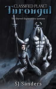 Classified Planet: Turongal (The Darvel Exploratory Systems, #1)