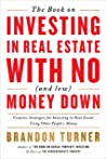 Book cover for The Book on Investing In Real Estate with No (and Low) Money Down: Creative Strategies for Investing in Real Estate Using Other People's Money (BiggerPockets Rental Kit 1)