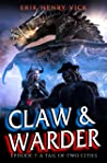 A Tail of Two Cities: CLAW & WARDER Episode 7