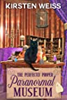 The Perfectly Proper Paranormal Museum (A Perfectly Proper Paranormal Museum Mystery, #1)