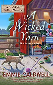 A Wicked Yarn (A Craft Fair Knitters Mystery #1)