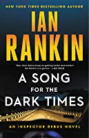 A Song for the Dark Times (Inspector Rebus #23)