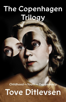 The Copenhagen Trilogy: Childhood; Youth; Dependency
