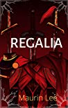 REGALIA by Maurin Lee