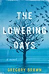 The Lowering Days: A Novel