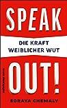Speak out!: Die Kraft weiblicher Wut (suhrkamp taschenbuch)