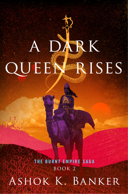 A Dark Queen Rises (Burnt Empire Saga, #2)