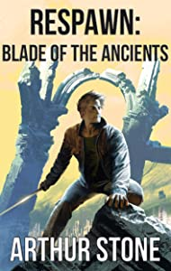 Blade of the Ancients (Respawn, #5)