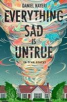 Everything Sad Is Untrue: (a true story)