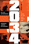 2034: A Novel of the Next World War by Elliot Ackerman
