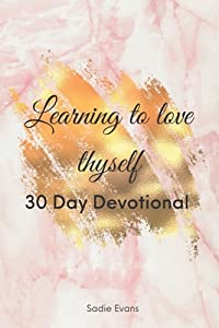 Learning to Love Thyself 30 day devotional