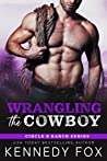Wrangling the Cowboy (Circle B Ranch Book 3)