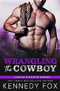 Wrangling the Cowboy (Circle B Ranch #3)