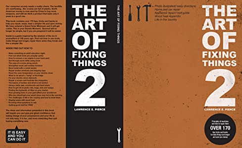 The Art of Fixing Things 2, principles of machines, and how to repair them: 173 tips and tricks to make things last longer, and save you money.