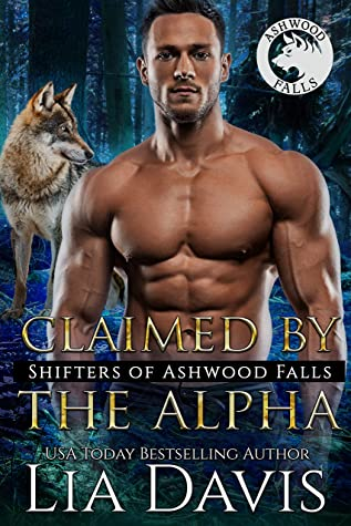 Claimed by the Alpha (Shifters of Ashwood Falls #13)
