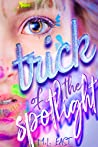 Trick of the Spotlight by M.L. East