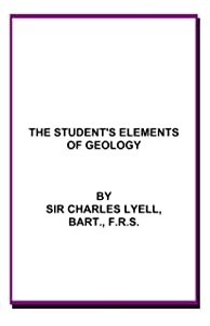 THE STUDENT'S ELEMENTS OF GEOLOGY