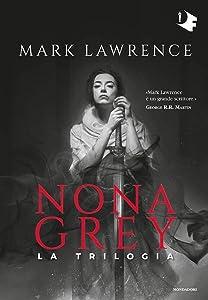 Nona Grey: La trilogia