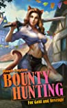 Bounty Hunting: For Gold and Revenge