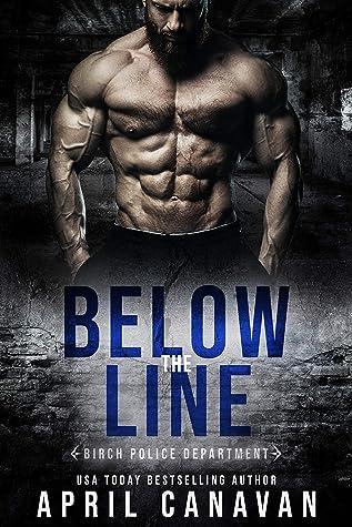 Below the Line (Birch Police Department, #5)