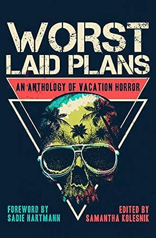 Worst Laid Plans by Samantha Kolesnik