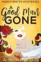 A Good Man Gone (Mercy Watts Mysteries, #1)