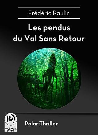 Les pendus du Val-sans retour - Frédéric Paulin