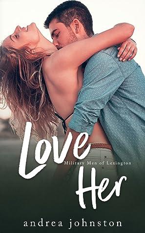 Love Her (Military Men of Lexington #3)