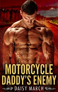 Motorcycle Daddy's Enemy: An Age Play DDlg MC Romance
