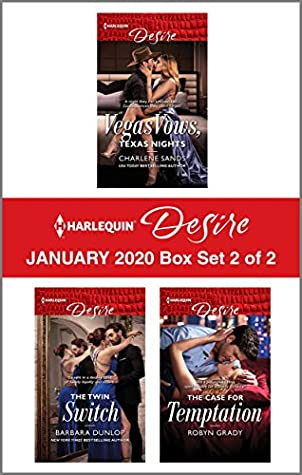 Harlequin Desire January 2020 - Box Set 2 of 2: Vegas Vows, Texas Nights\The Twin Switch\The Case for Temptation