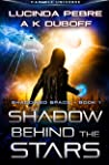 Shadow Behind the Stars (Shadowed Space #1)