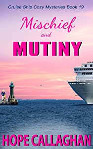 Mischief and Mutiny (Cruise Ship Mysteries #19)
