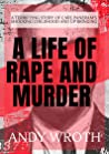 A Life of Rape of Murder : A terrifying story of Carl PANZRAM'S shocking childhood and Upbringing