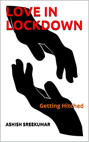 LOVE IN LOCKDOWN: Getting Hitched (Thriller Book 1)