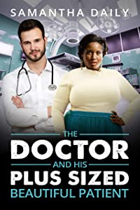 The Doctor And His Plus Sized Beautiful Patient (BBW Desires, #4)