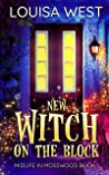 New Witch on the Block (Midlife in Mosswood - Book 1)