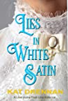 Lies in White Satin: A Love on the Faultline Historical Novella