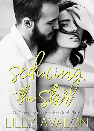 Seducing the Star (Risqué, #3)