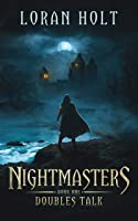 Nightmasters: Doubles Talk