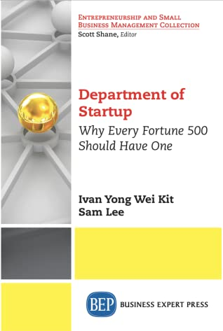 Department of Startup. Why Every Fortune 500 Should Have One