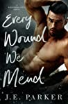 Every Wound We Mend (Redeeming Love #9) by J.E. Parker
