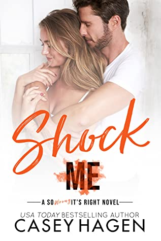 Shock Me (So Wrong It's Right #1)