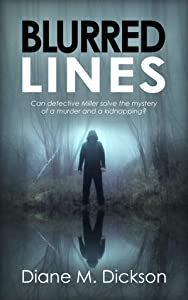 BLURRED LINES: Can detective Miller solve the mystery of a murder and a kidnapping? (DI Tanya Miller investigates Book 5)