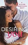 Desiring You: A Miller Brothers Duet